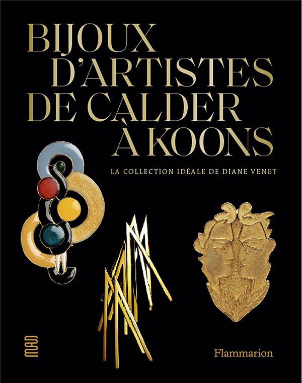 Bijoux d'artistes ; de Calder à Jeff Koons