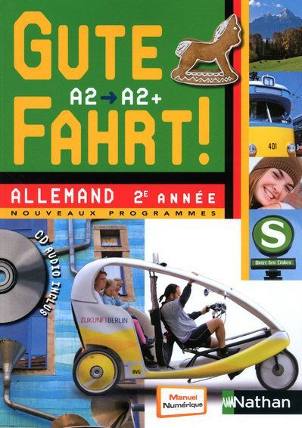 Gute Fahrt! ; Allemand ; 2e Annee ; Niveau A2/A2+ ; Manuel De L'Eleve (Edition 2010)