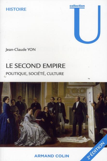Le Second Empire ; politique, société, culture (2e édition)