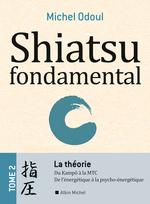 Vente Livre Numérique : Shiatsu fondamental - tome 2 - La théorie
