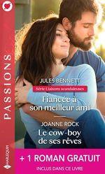 Vente EBooks : Fiancée à son meilleur ami ; le cow-boy de ses rêves ; le mariage d'un prince  - Jules Bennett - Jennifer Lewis - Joanne Rock