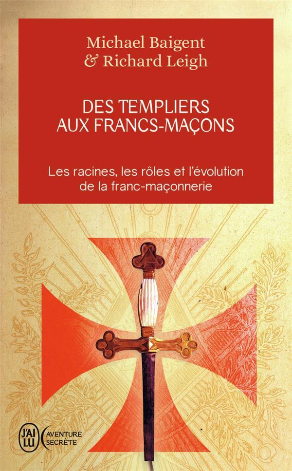 Des Templiers Aux Francs-Macons
