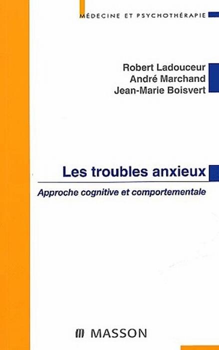 Les Troubles Anxieux ; Approche Cognitive Et Comportementale