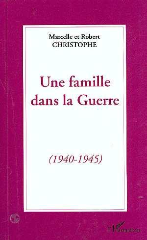 Une famille dans la guerre (1940-1945)