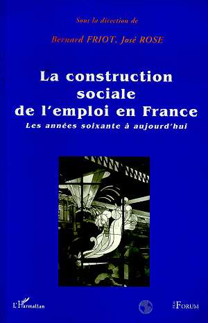 La construction sociale de l'emploi en France