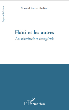 Haïti et les autres ; la révolution imaginée