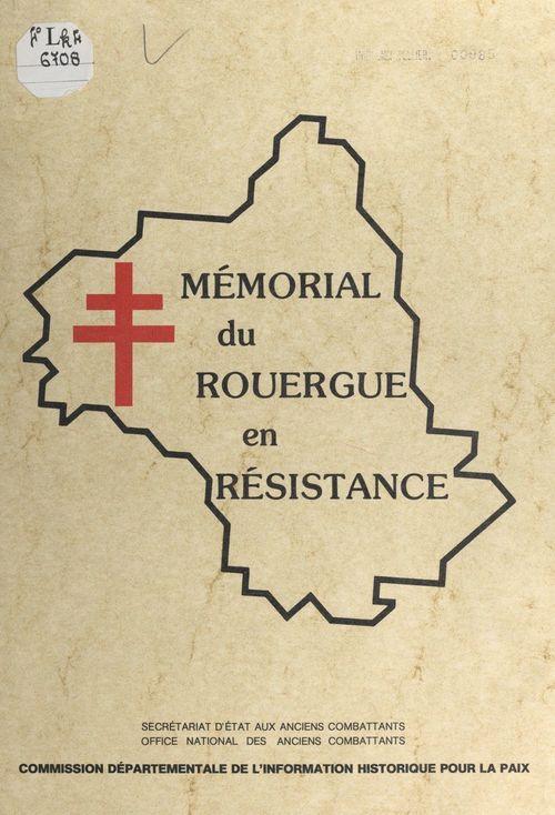 Mémorial du Rouergue en résistance  - Alfred Foucras  - Jacques Jarriot