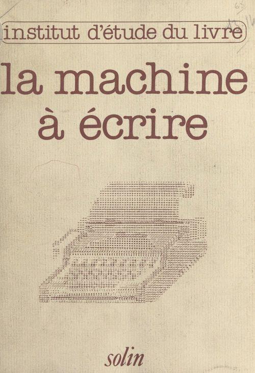 La machine à écrire hier et demain