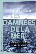 Couverture de Les damnées de la mer ; femmes et frontières en méditerranée