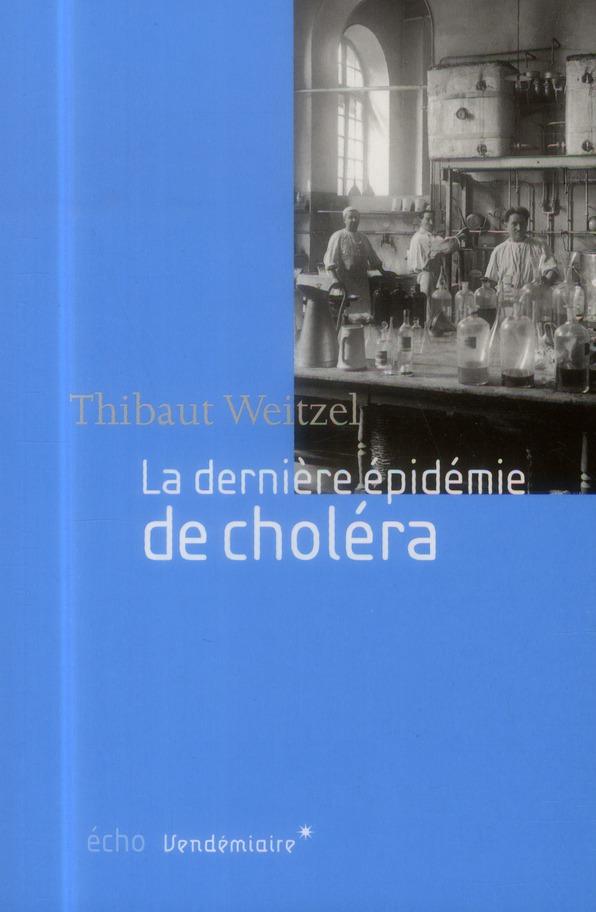 La dernière épidemie de choléra