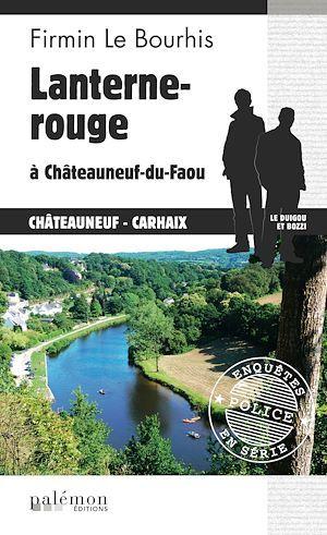 Lanterne rouge à Châteauneuf-du-Faou  - Firmin Le Bourhis