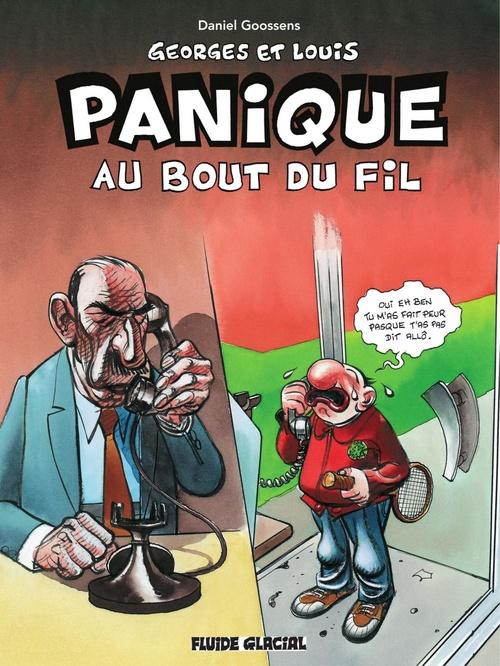 Georges et Louis romanciers : Panique au bout du fil  - Daniel Goossens  - Goossens