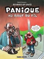 Georges et Louis romanciers : Panique au bout du fil