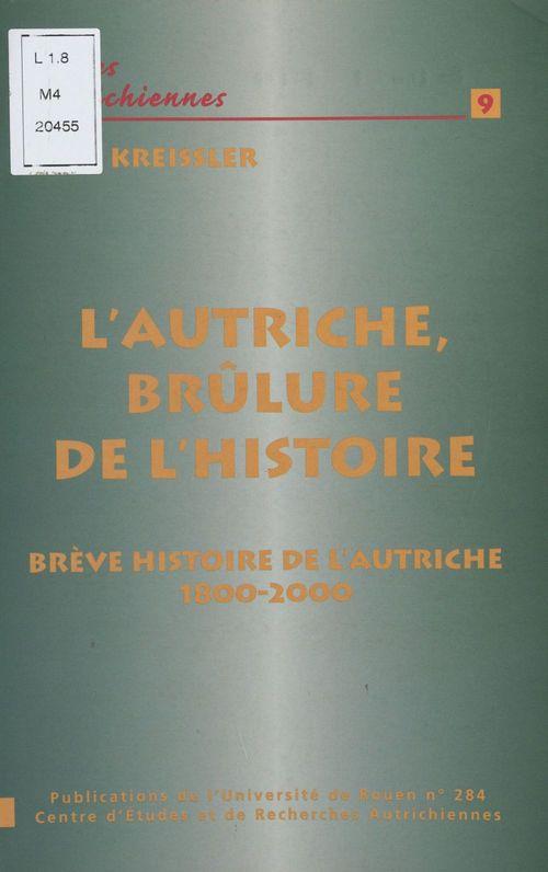 L'autriche brulure de l'histoire ; breve histoire de l'autriche de 1800 a 2000