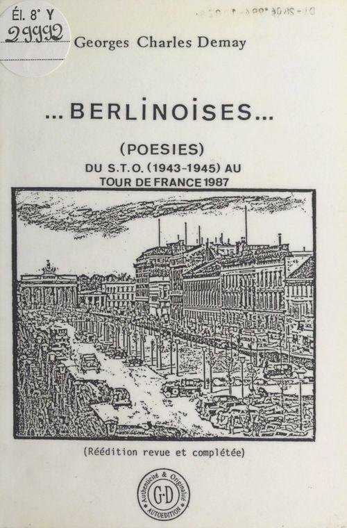 Berlinoises : Du STO (1943) au départ du tour de France (1987)