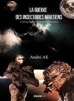 LA GUERRE DES INSECTOÏDES MARTIENS  - Andre.As - Andréas