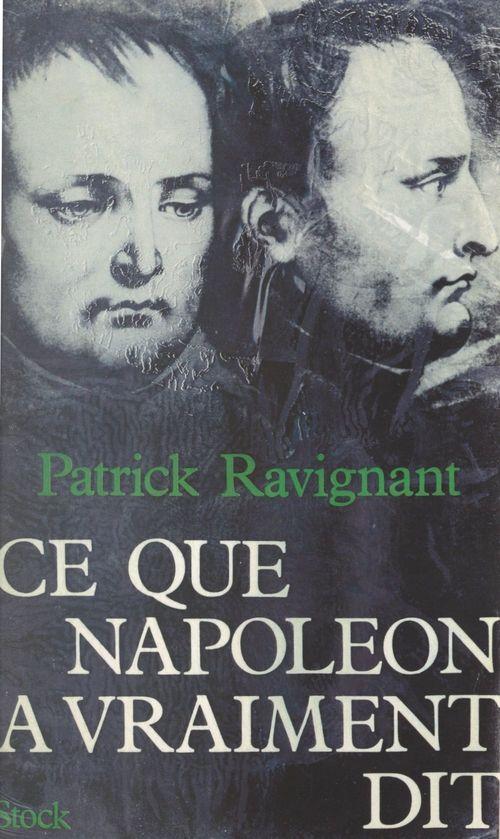 Ce que Napoléon a vraiment dit  - Patrick Ravignant