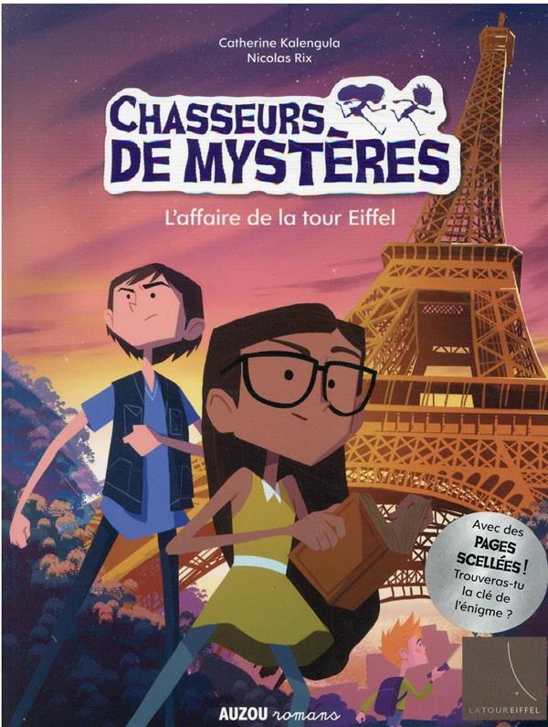 CHASSEURS DE MYSTERES T.3  -  L'AFFAIRE DE LA TOUR EIFFEL
