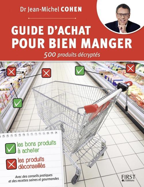 Guide d'achat pour bien manger ; 500 produits décryptés