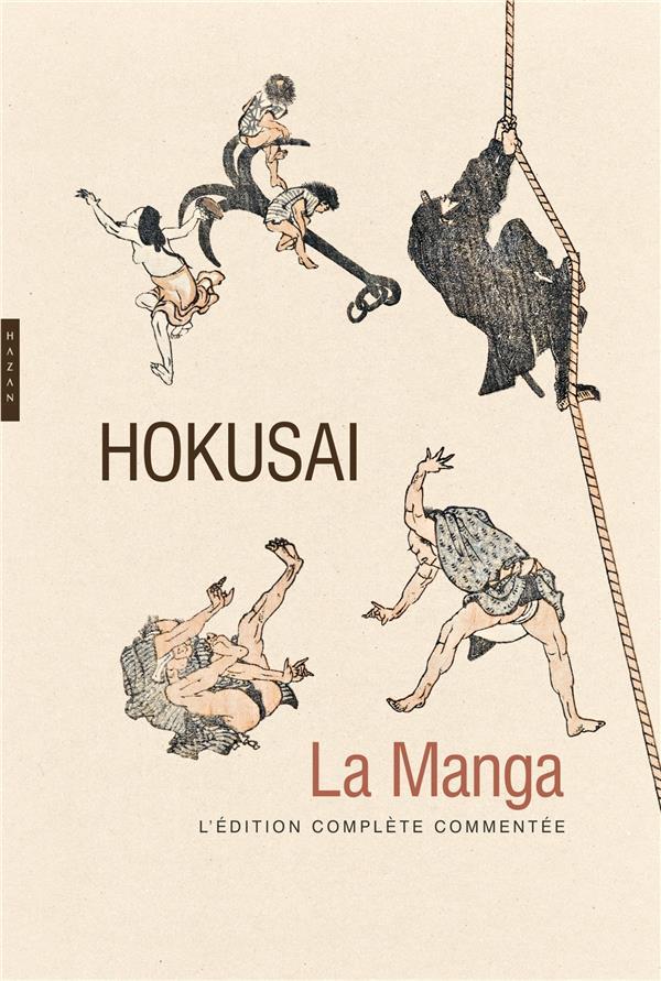 Hokusaï la manga ; l'édition complète commentée
