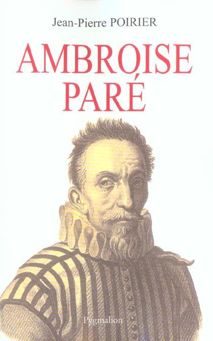 Ambroise pare - un urgentiste au xvie siecle