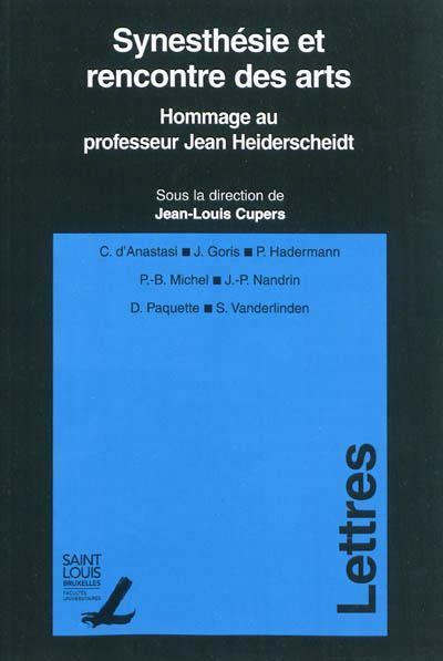 Synesthesie et rencontre des arts : hommage au professeur jean heiderscheidt