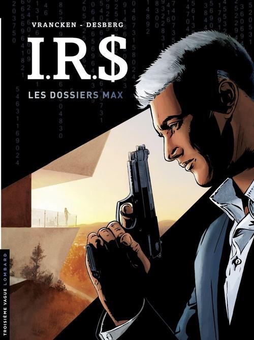 I.R.$ - Les Dossiers Max