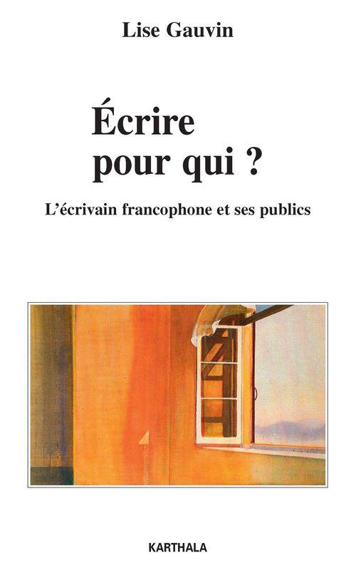 écrire pour qui ? l'écrivain francophone et ses publics