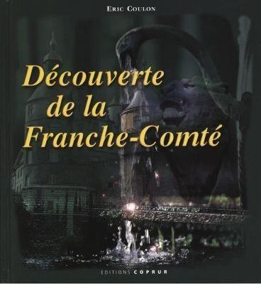 Découverte de la Franche-Comté