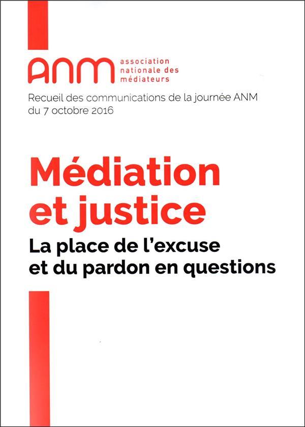 Médiation et justice ; la place de l'excuse et du pardon en questions