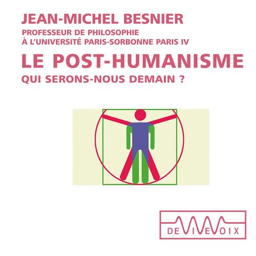 Le post-humanisme. Qui serons-nous demain ?