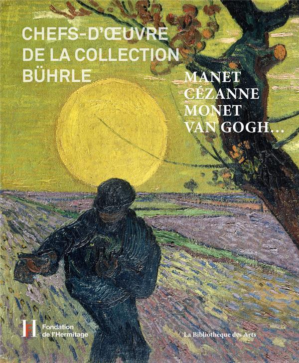 Manet, Cézanne, Monet, Van Gogh ; chefs-d'oeuvre de la collection Bührle