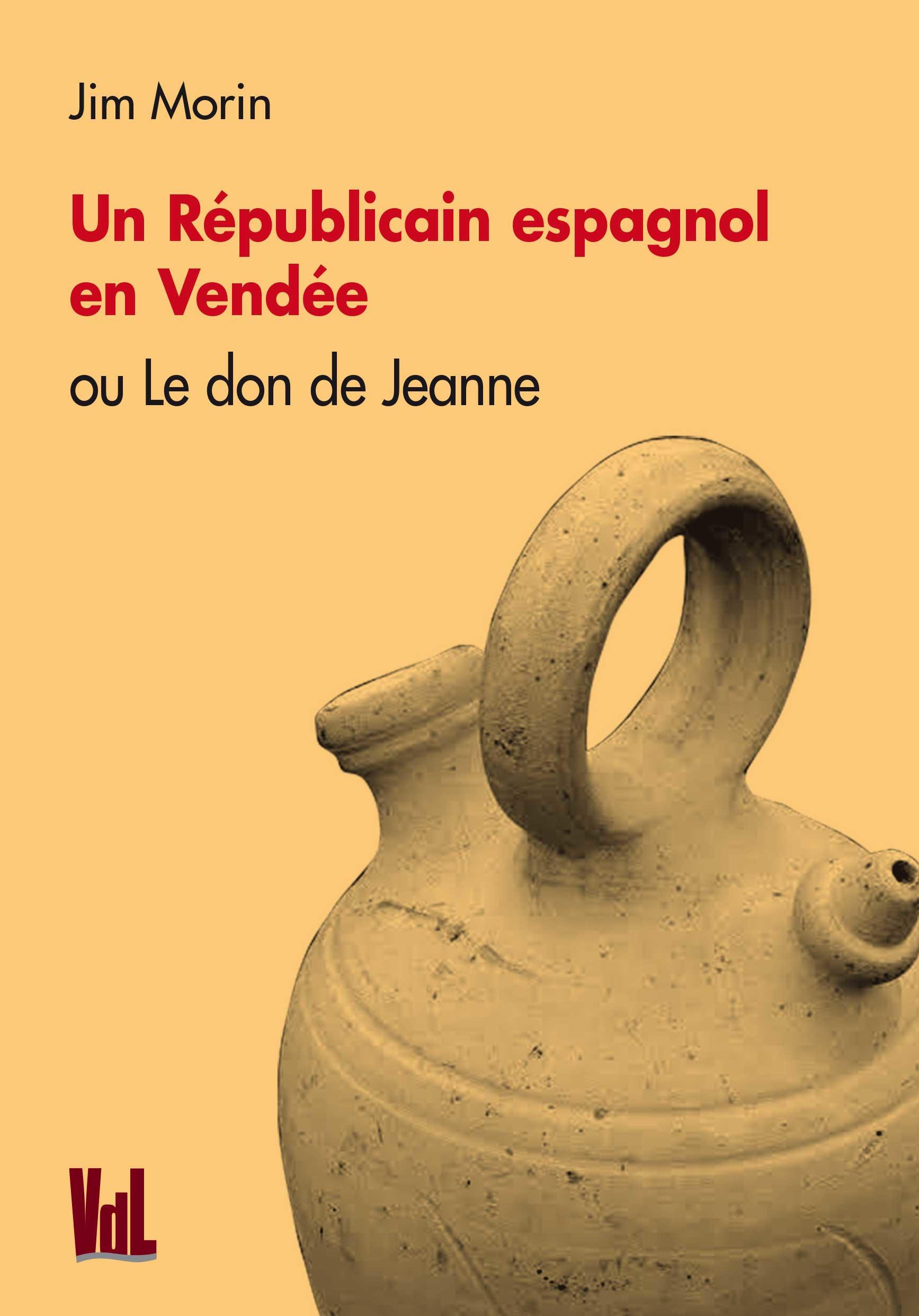 Un republicain espagnol en vendee ou le don de jeanne
