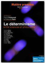 Vente EBooks : Le déterminisme entre sciences et philosophie  - Pascal Charbonnat - François Pépin