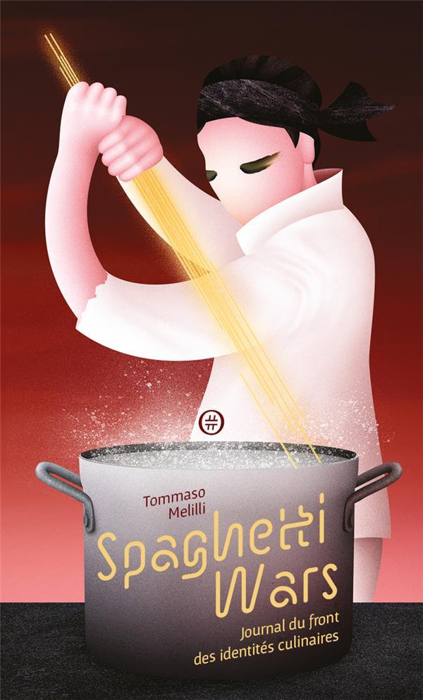 Spaghetti wars ; journal du front des identités culinaires