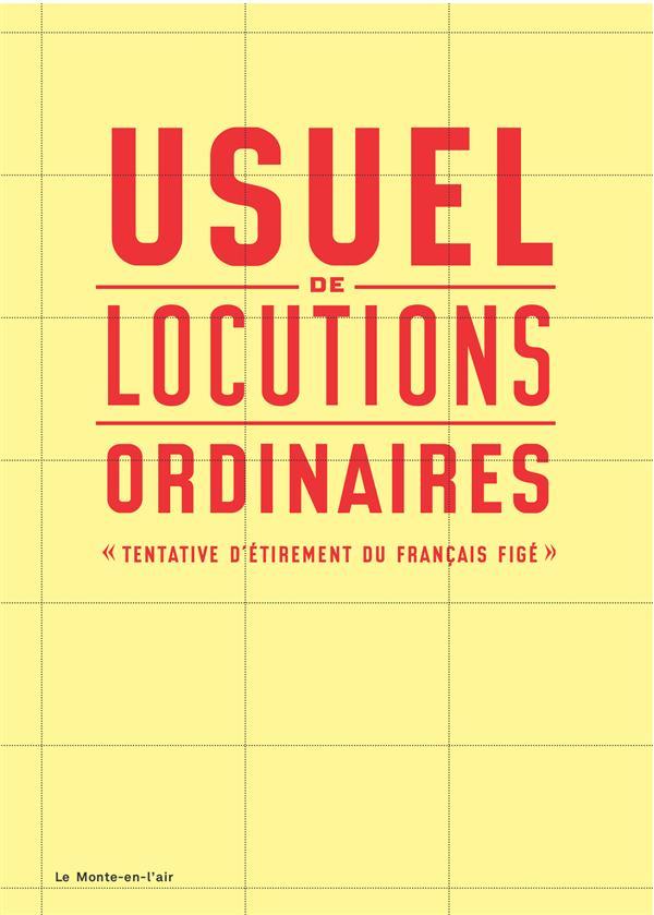 Usuel de locutions ordinaires ; tentative d'étirement du français figé