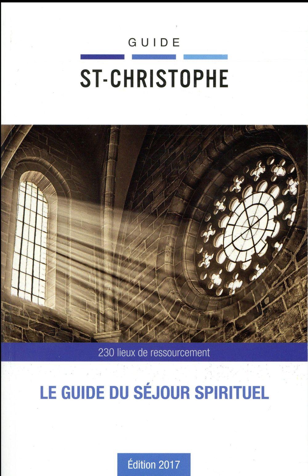 Guide St-Christophe ; le guide du sejour spirituel (édition 2017)