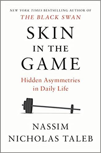 SKIN IN THE GAME - HIDDEN ASYMMETRIES IN DAILY LIFE