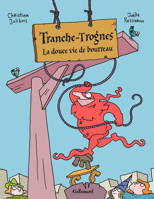 Tranche-Trognes (Tome 2) - La douce vie de bourreau