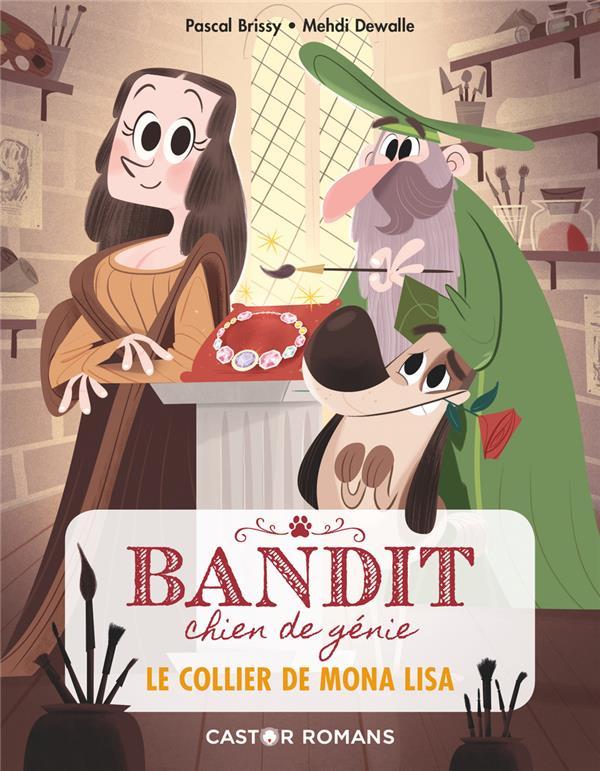 Bandit, chien de génie t.2 ; le collier de Mona Lisa