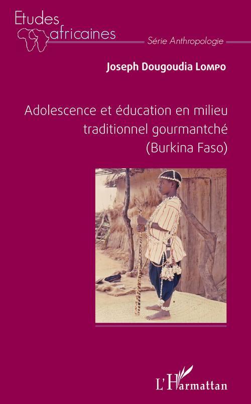 Adolescence et éducation en milieu traditionnel gourmantché (Burkina Faso)