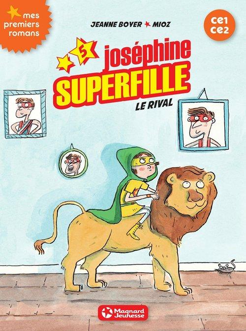 Joséphine Superfille T.5 ; le rival