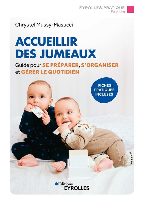 Accueillir des jumeaux ; guide pour se préparer, s'organiser et gérer le quotidien (2e édition)
