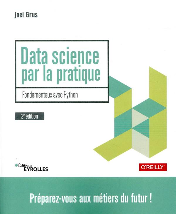 Data science par la pratique ; fondamentaux avec Python (2e édition)
