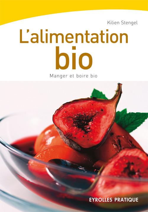 L'alimentation bio ; manger et boire bio