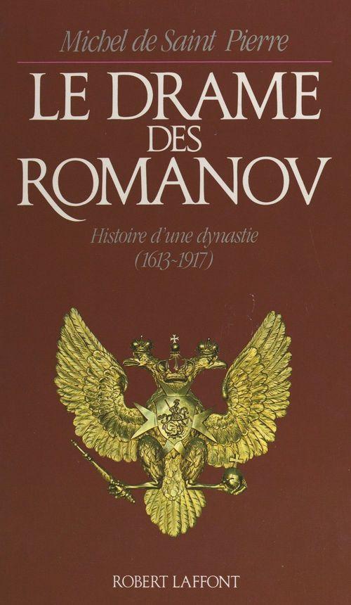 Le drame des Romanov  - Michel de Saint-Pierre