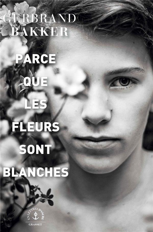 PARCE QUE LES FLEURS SONT BLANCHES - ROMAN