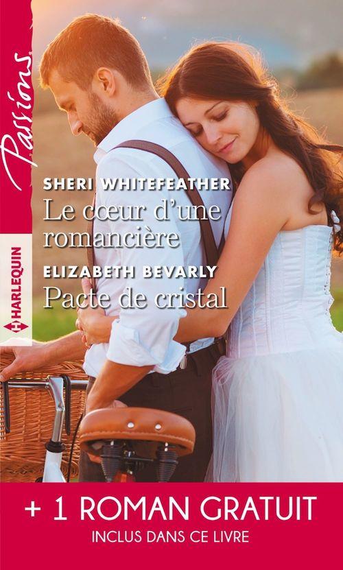 Le coeur d'une romancière - Pacte de cristal - La mariée d'un soir