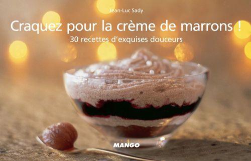 CRAQUEZ POUR ; la crème de marrons ! 30 recettes d'exquises douceurs