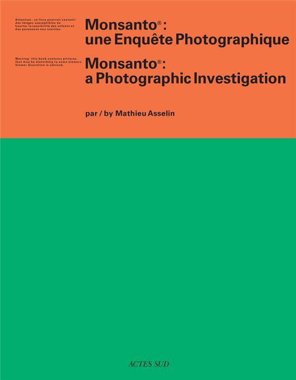 Monsanto ; une enquête photographique